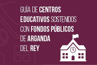GUÍA DE CENTROS EDUCATIVOS SOSTENIDOS CON FONDOS PÚBLICOS DE ARGAND DEL REY