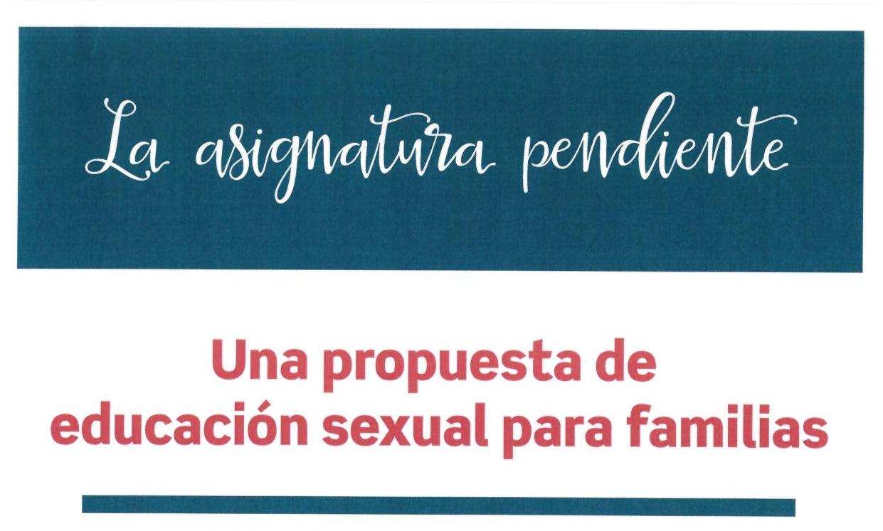 """Nueva edición de """"La asignatura pendiente. Una propuesta de Educación Sexual para familias"""""""
